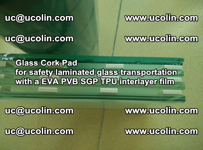 Glass Cork Pad for safety laminated glass transportation with a EVA PVB SGP TPU interlayer film (64)